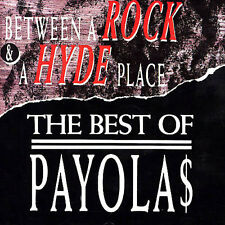THE PAYOLA$ - BETWEEN A ROCK & A HYDE PLACE (BEST OF) NEW CD