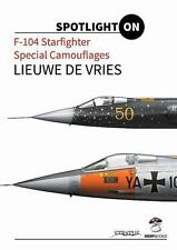 F-104 STARFIGHTER SPECIAL CAMOUFLAGES - DE VRIES, LIEUWE - NEW HARDCOVER BOOK