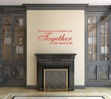 WALL ART QUOTE STICKER We may not have it all Family Living Room Decal