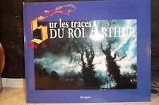 Lampo / Koster. SUR LES TRACES DU ROI ARTHUR   (Graal. Table Ronde. Chevaliers)
