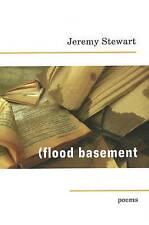 Flood Basement: Poems by Jeremy Stewart (Paperback, 2009)