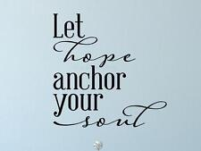 LET HOPE ANCHOR YOUR SOUL  Bedroom Decor Wall Art Decal Words Lettering Sticker