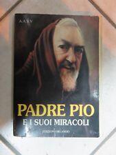 PADRE PIO E I SUOI MIRACOLI Edizioni Orlando 1998 libro di scritto da saggio per