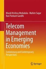 Telecom Management in Emerging Economies : Evolutionary and Contemporary...