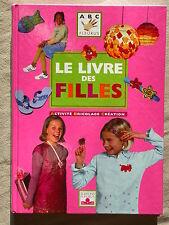 Le livre des filles - Activités manuelles Bricolage Création Bijoux