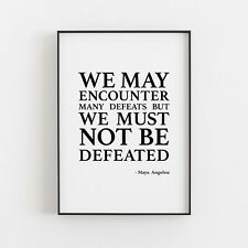 We May Encounter Many Defeats - Maya Angelou Typography Print Inspiration Quote