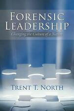 Forensic Leadership: Changing the Culture of a Nation (Paperback or Softback)