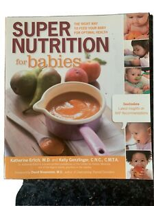 Super Nutrition for Babies : The Right Way To Feed Your Baby For Optimal Health