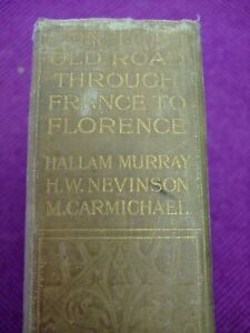 """Vintage Travel Book """"On The Old Road Through France To Florence"""". 1927"""