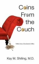 Coins from the Couch - Tidbits from a Psychiatrist's Office by M. Shilling...