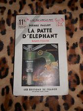 LA PATTE D'ELEPHANT - Pierre FALLOT - Editions de France, 1935