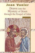 Drawn into the Mystery Through the Gospel of John by Jean Vanier (2004,...