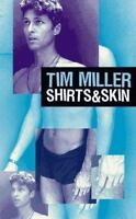Shirt Skin by Tim Miller (1997, Paperback) Inscribed by Author Free Shipping!Gay