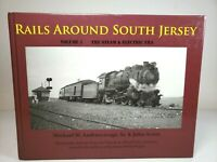 Rails Around South Jersey Volume I Steam & Electric Era Andrescavage Acton