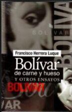 Bolivar De Carne y Hueso by Francisco Herrera Luque  (Spanish, Paperback)