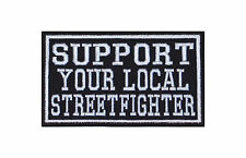 Support Your Local Streetfighter Biker Patches Aufnäher Rocker Motorrad Kutte Mc