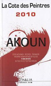 La cote des peintres 2010 Akoun - Thalia