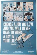 Choose A Job You Love And You Will Never Have To Work A Day In Your Life Poster
