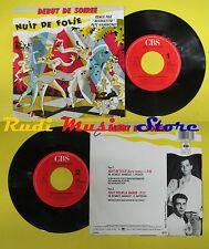 LP 45 7'' DEBUT DE SOIREE Nuit de folie Tout pour la danse 1988 no cd mc dvd
