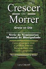 Crescer Ou Morrer - Grow or Die (Portuguese Edition)