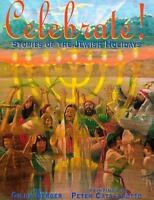 Celebrate! Stories of the Jewish Holidays