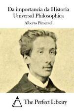 Da Importancia Da Historia Universal Philosophica by Alberto Pimentel (2015,...