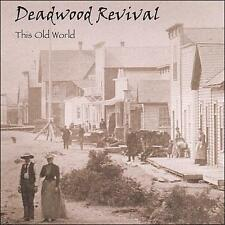 Deadwood Revival This Old World CD