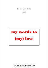 My words to (my) love