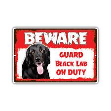 Beware Guard Dog Black Lab On Duty Novelty Aluminum Metal 8x12 Sign