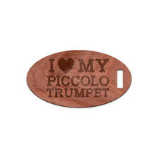 I Love My Piccolo Trumpet - Wooden Oval Name Tag Custom your Name & Address