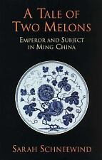 A Tale of Two Melons: Emperor and Subject in Ming China