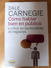 Dele Carnegie,Como Hablar Bien en Publico,Elipse