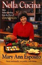 Nella Cucina : Traditional Italian Cooking from the Host of Ciao Italia by Mary…