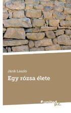 Egy Rozsa Elete by Jarik Laszlo (2016, Paperback)