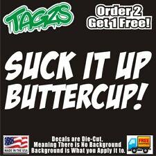 Suck It Up Buttercup Funny Diecut Vinyl Window Decal Sticker Car Truck Suv Jdm