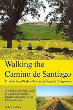 Walking the Camino de Santiago: 1st Edition: From St. Jean Pied - 9781481914628