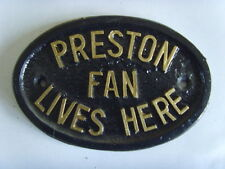 PRESTON NORTH END FAN FOOTBALL PLAQUE SIGN