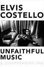 NEW Unfaithful Music & Disappearing Ink by Elvis Costello
