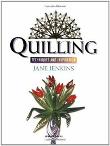 Quilling: Techniques and Inspiration by Jenkins, Jane Paperback Book The Cheap