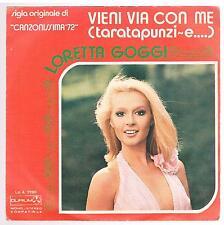 """LORETTA GOGGI VIENI VIA CON ME (TARATAPUNZI-E) / COME AMICO 7"""" 45 GIRI"""