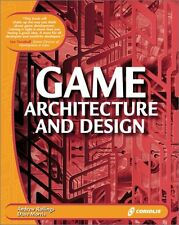 Game Architecture and Design: Learn the Best Pract