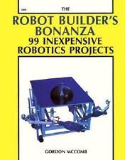The Robot Builder's Bonanza: 99 Inexpensive Robotics Projects by McComb, Gordon,