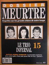 DOSSIER MEURTRE N° 15 ENQUÊTES CRIMES LE TRIO INFERNAL
