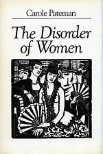 The Disorder of Women: Democracy, Feminism, and Political Theory: By Pateman,...