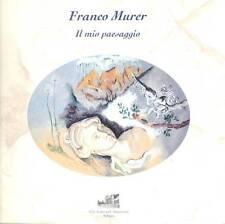 MURER Franco, Franco Murer. Il mio paesaggio