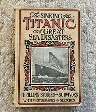~ IST ED 1912 LOGAN MARSHALL SINKING TITANIC GREAT SEA DISASTERS WHITE STAR LINE