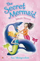 Whale Rescue (Secret Mermaid) by Sue Mongredien, Acceptable Used Book (Paperback