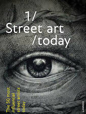 Street Art Today: The 50 Most Influential Street Artists Today by Bjorn van...