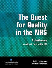 The Quest for Quality in the NHS: A Chartbook on Quality of Care in the UK by L