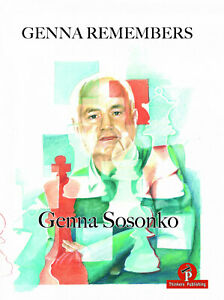 Genna Remembers. By Genna Sosonko. Hardcover NEW CHESS BOOK